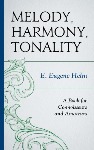 Cover image for the book Melody, Harmony, Tonality: A Book for Connoisseurs and Amateurs