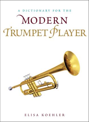 Cover image for the book A Dictionary for the Modern Trumpet Player
