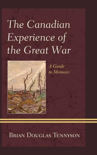 Cover image for the book The Canadian Experience of the Great War: A Guide to Memoirs