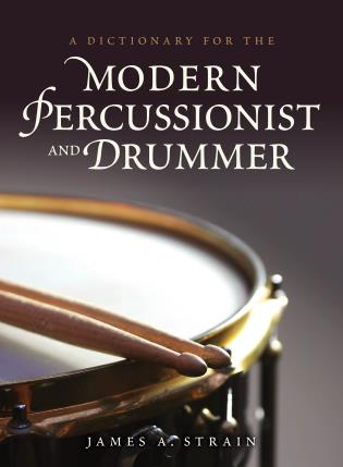 Cover image for the book A Dictionary for the Modern Percussionist and Drummer