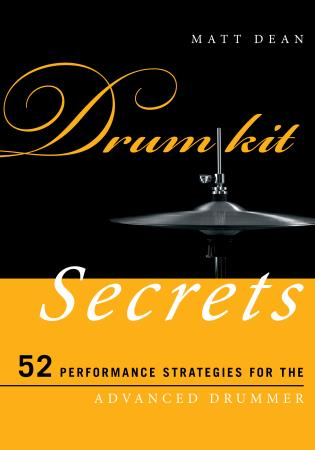 Cover image for the book Drum Kit Secrets: 52 Performance Strategies for the Advanced Drummer