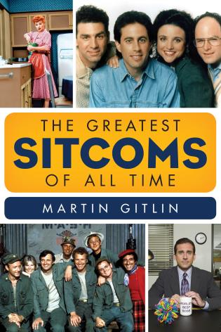 Cover image for the book The Greatest Sitcoms of All Time