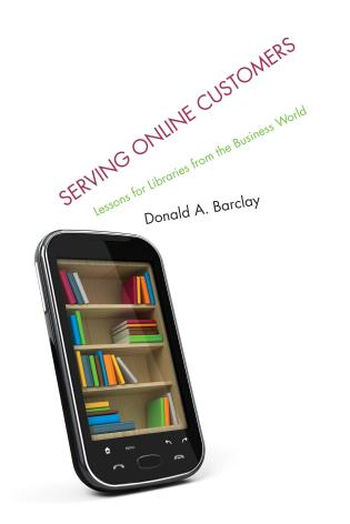 Cover image for the book Serving Online Customers: Lessons for Libraries from the Business World