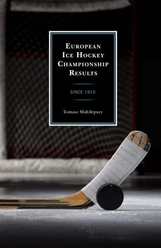 Cover image for the book European Ice Hockey Championship Results: Since 1910