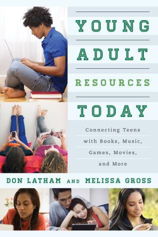 Cover image for the book Young Adult Resources Today: Connecting Teens with Books, Music, Games, Movies, and More