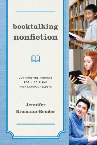Cover image for the book Booktalking Nonfiction: 200 Surefire Winners for Middle and High School Readers
