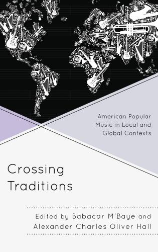 Cover image for the book Crossing Traditions: American Popular Music in Local and Global Contexts