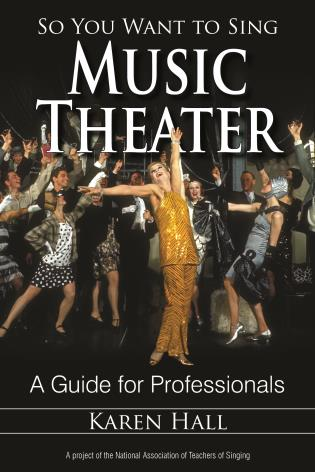 Cover image for the book So You Want to Sing Music Theater: A Guide for Professionals