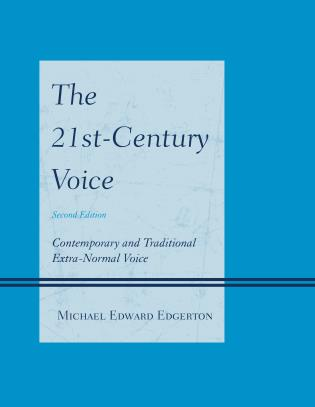 Cover image for the book The 21st-Century Voice: Contemporary and Traditional Extra-Normal Voice, 2nd Edition