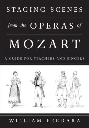 Cover image for the book Staging Scenes from the Operas of Mozart: A Guide for Teachers and Singers