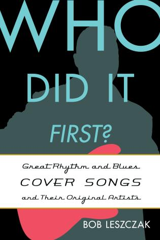 Cover image for the book Who Did It First?: Great Rhythm and Blues Cover Songs and Their Original Artists
