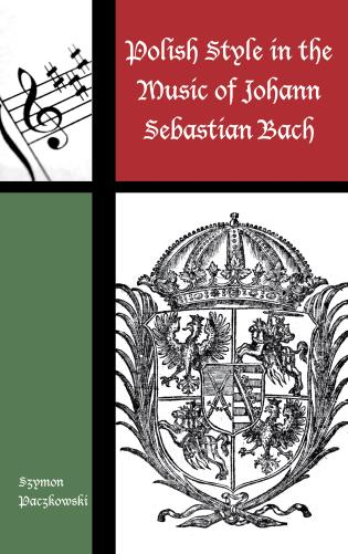 Cover image for the book Polish Style in the Music of Johann Sebastian Bach