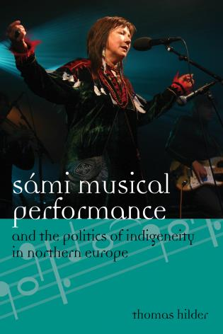 Cover image for the book Sámi Musical Performance and the Politics of Indigeneity in Northern Europe