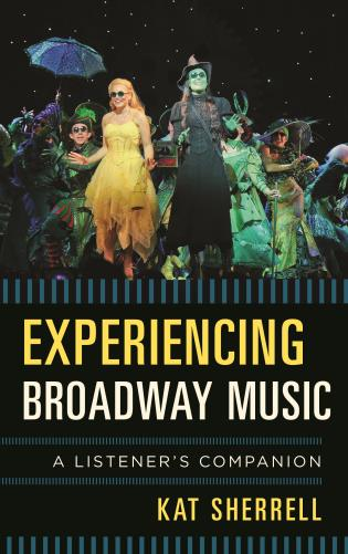 Cover image for the book Experiencing Broadway Music: A Listener's Companion