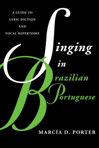 Cover image for the book Singing in Brazilian Portuguese: A Guide to Lyric Diction and Vocal Repertoire