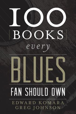 Cover image for the book 100 Books Every Blues Fan Should Own