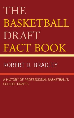 Cover image for the book The Basketball Draft Fact Book: A History of Professional Basketball's College Drafts