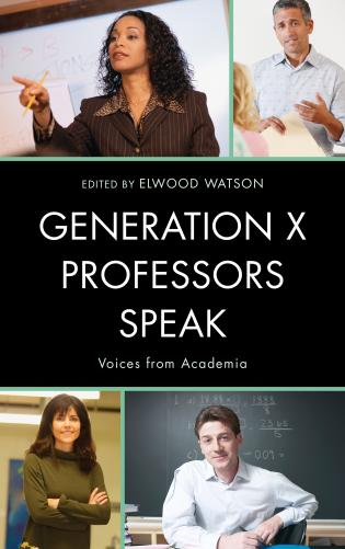 Cover image for the book Generation X Professors Speak: Voices from Academia
