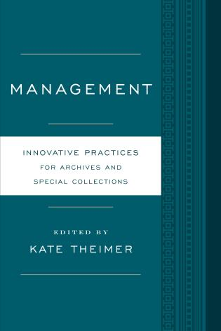 Cover image for the book Management: Innovative Practices for Archives and Special Collections
