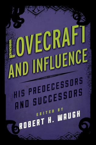 Cover image for the book Lovecraft and Influence: His Predecessors and Successors
