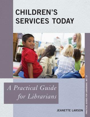 Cover image for the book Children's Services Today: A Practical Guide for Librarians