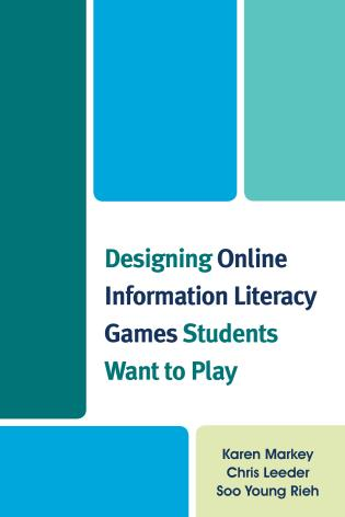 Cover image for the book Designing Online Information Literacy Games Students Want to Play