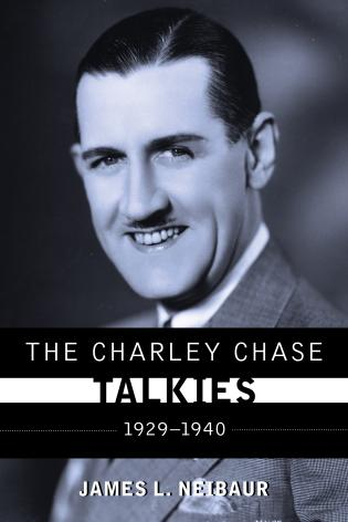 Cover image for the book The Charley Chase Talkies: 1929-1940
