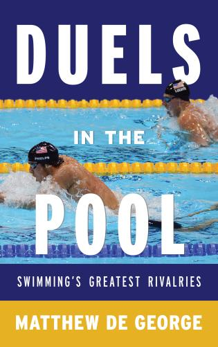 Cover image for the book Duels in the Pool: Swimming's Greatest Rivalries