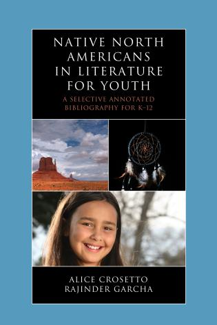 Cover image for the book Native North Americans in Literature for Youth: A Selective Annotated Bibliography for K-12