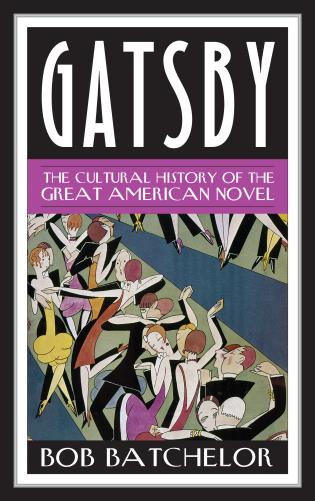 Cover image for the book Gatsby: The Cultural History of the Great American Novel
