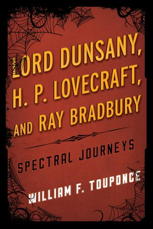 Cover image for the book Lord Dunsany, H.P. Lovecraft, and Ray Bradbury: Spectral Journeys