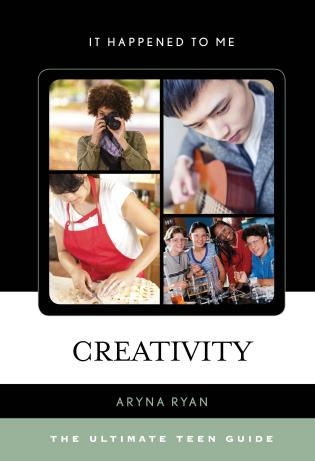 Cover image for the book Creativity: The Ultimate Teen Guide