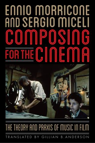 Cover image for the book Composing for the Cinema: The Theory and Praxis of Music in Film