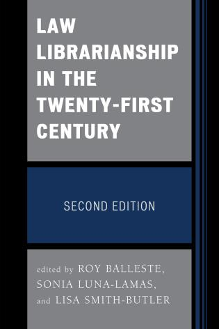 Cover image for the book Law Librarianship in the Twenty-First Century, Second Edition