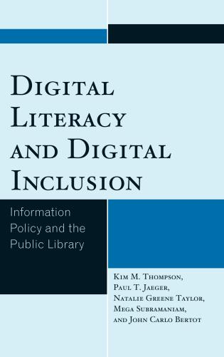 Cover image for the book Digital Literacy and Digital Inclusion: Information Policy and the Public Library