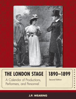 Cover image for the book The London Stage 1890-1899: A Calendar of Productions, Performers, and Personnel, Second Edition
