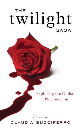 Cover image for the book The Twilight Saga: Exploring the Global Phenomenon