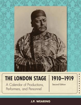 Cover image for the book The London Stage 1910-1919: A Calendar of Productions, Performers, and Personnel, Second Edition