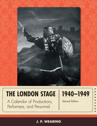 Cover image for the book The London Stage 1940-1949: A Calendar of Productions, Performers, and Personnel, Second Edition