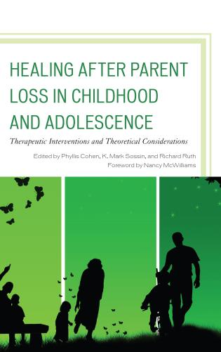 Cover image for the book Healing after Parent Loss in Childhood and Adolescence: Therapeutic Interventions and Theoretical Considerations