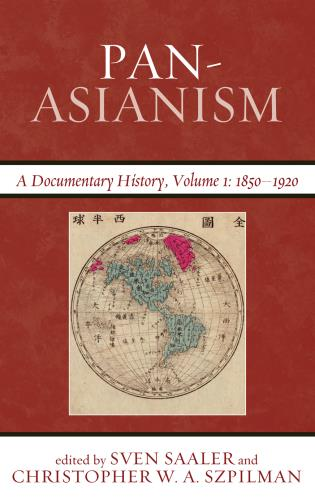 Cover image for the book Pan-Asianism: A Documentary History, 1850–1920, Volume 1
