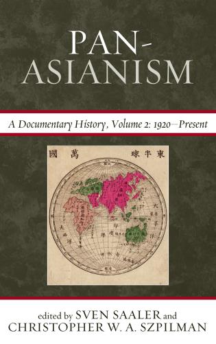 Cover image for the book Pan-Asianism: A Documentary History, 1920–Present, Volume 2