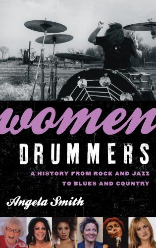 Cover image for the book Women Drummers: A History from Rock and Jazz to Blues and Country