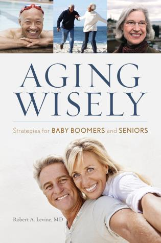 Cover image for the book Aging Wisely: Strategies for Baby Boomers and Seniors