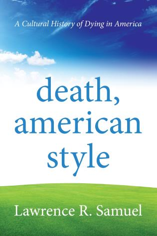 Cover image for the book Death, American Style: A Cultural History of Dying in America