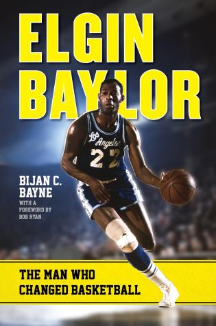 Cover image for the book Elgin Baylor: The Man Who Changed Basketball