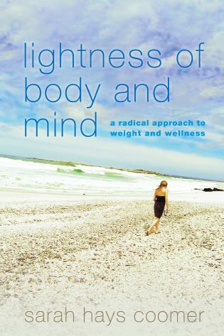 Cover image for the book Lightness of Body and Mind: A Radical Approach to Weight and Wellness
