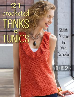 Cover image for the book 21 Crocheted Tanks + Tunics: Stylish Designs for Every Occasion