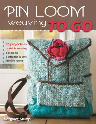 Cover image for the book Pin Loom Weaving to Go: 30 Projects for Portable Weaving