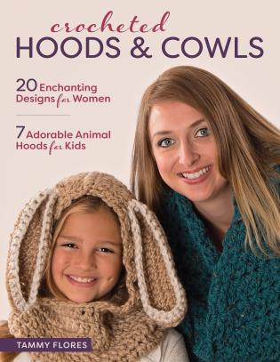 Cover image for the book Crocheted Hoods and Cowls: 20 Enchanting Designs for Women 7 Adorable Animal Hoods for Kids
